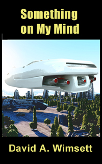 Something on My Mind -  A science fiction novelette